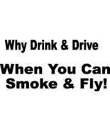 DRINK DRIVE SMOKE FLY DECAL CAR TRUCK SEMI SW#78 - $6.75