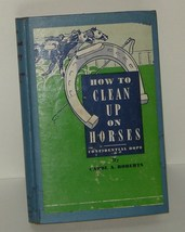 How to Clean Up On Horses Carol A Roberts Gag Book 1939 - $9.00