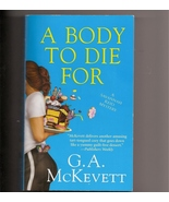 A Body To Die For A Savannah Reid Mystery G A McKevett - $3.50