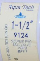 Aqua Tech 9124 One And Half Inch Solvent PVC Ball Valve 150PSI image 4