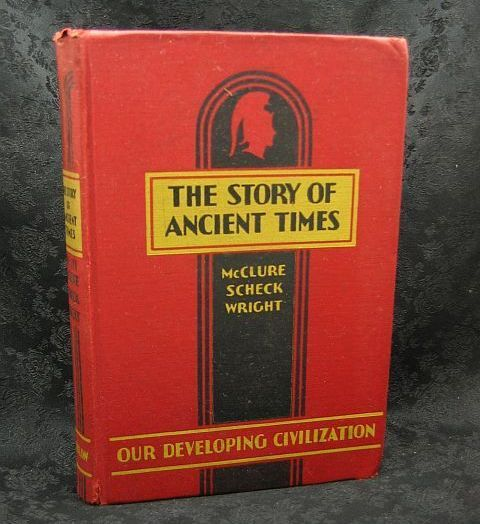 The Story of Ancient Times McClure, Scheck, and Wright