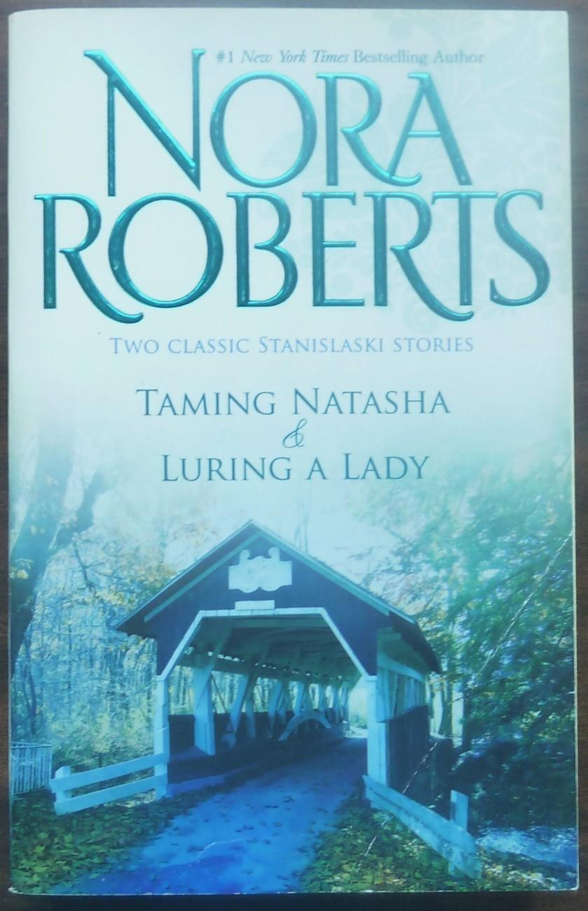 Taming Natasha and Luring a Lady by Nora Roberts