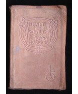 1908 Roycrofters Elbert Hubbard Health&Wealth Book Roycroft - $95.00