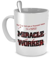 Funny Nurse Mug- I've Told You Thousand Times I'm Not A Miracle Worker -Gift ... - $14.65