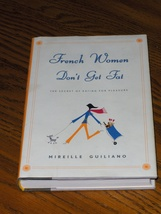 French Women Don't Get Fat  Mireille Guiliano - $15.00