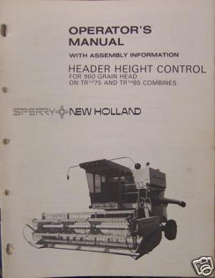 New Holland 960 Grain Heads Header Height Control TR70,1400,1500 Operator Manual