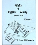 Wills of Mifflin County 1860 - 1900 Volume II - $11.00