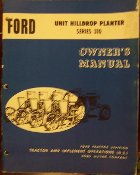 Ford 310 Series Unit Hilldrop Planter Operator's Manual