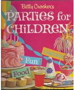 Parties for Children Betty Crocker 1964 Fun Games Food - $7.50