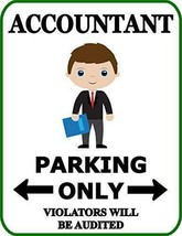 Accountant Parking Only Violators Will Be Audited Funny Occupational Sign S - $8.56