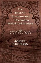 The Book of Furniture and Decoration - Period and Modern [Paperback] Aro... - $71.28