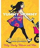 The Yummy Mummy Manifesto by Anna Johnson - $16.00