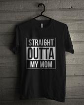 Men's T-shirt Straight Outta My Mom New Black T-shirt & Women's - $15.94+