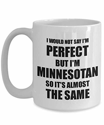 Primary image for Minnesotan Mug Funny Minnesota Gift Idea for Men Women Pride Quote I'm Perfect G