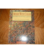 Awash with Color Watercolor Wall Quilts Step By Step - $5.50