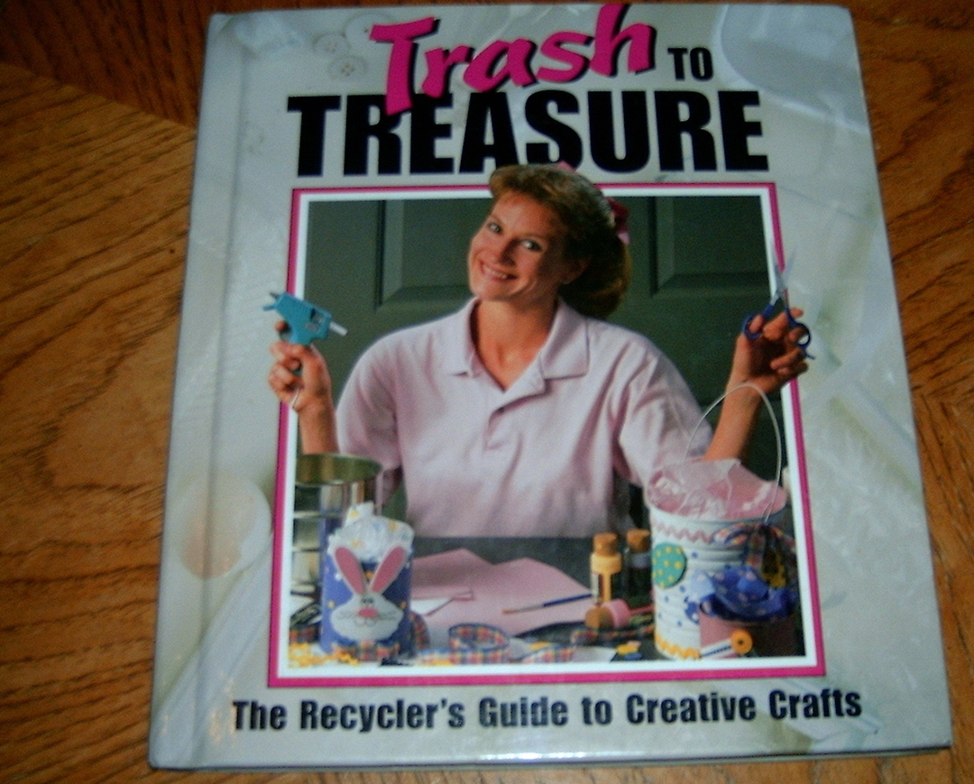 trash to treasure the recyclers guide to creative crafts nonfiction. Black Bedroom Furniture Sets. Home Design Ideas