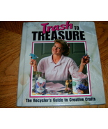 Trash to Treasure The Recyclers Guide to Creative Crafts  - $5.00