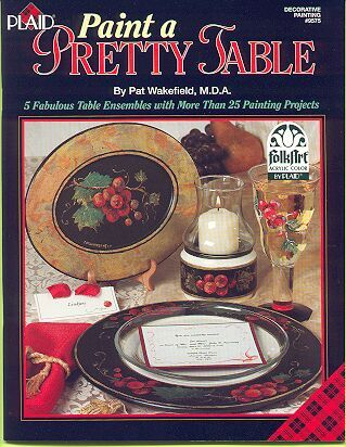 Paint a Pretty Table Pat Wakefield Paint Book