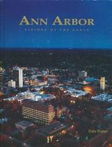 Ann Arbor : Visions of the Eagle [Hardcover] [Jan 01, 1996] Dale; Fisher, Mary B