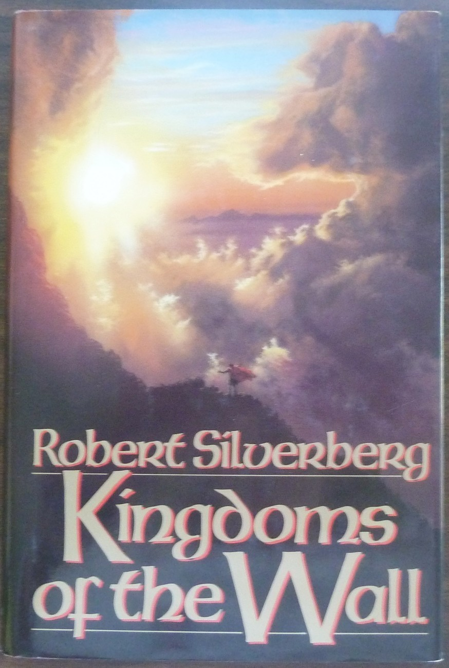 Kingdoms of the Wall by Robert Silverberg