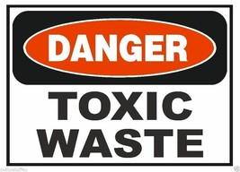 Danger Toxic Waste OSHA Business Safety Sign Decal Sticker Label D295 - $1.45+