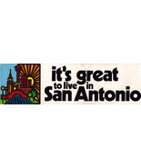 IT'S GREAT TO LIVE IN SAN ANTONIO  sticker, Old - $2.95