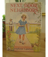 NEXT DOOR NEIGHBORS by JOSEPHINE LAWRENCE GIRLS SERIES An Interesting St... - $19.99
