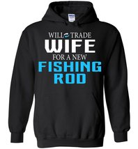 Will Trade Wife for a New Fishing Rod Blend Hoodie - $43.82 CAD+