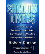 Shadow Divers:Two Americans Who Risked Everything To Solve one of WW II ... - $19.99
