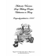 Soap Making Recipes Victorian Soaps Laundry Fancy 1900 Make Homemade Soa... - $12.99