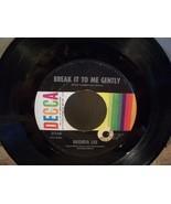 """BRENDA LEE """"BREAK IT TO ME GENTLY"""" NEAR MINT 45rpm DECCA RECORD - $3.00"""