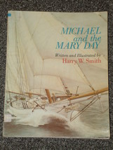 Michael and the Mary Day Harry W. Smith Camden Maine sailing - $3.00