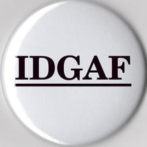 IDGAF Large Button #IDGAF - $2.99