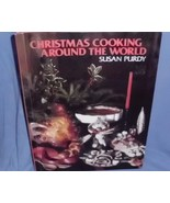 Christmas Cooking Around the World by Susan Purdy - $12.00