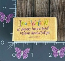 Rubber Stampede Stamp Imagination Is More Important Than Knowledge Einst... - $3.22