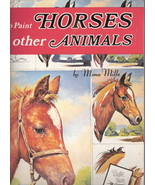 How to Paint Horses and other Animals Mona Mills 0929261828 - $10.00
