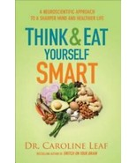 Think and Eat Yourself Smart: A Neuroscientific Approach... by Dr. Carol... - $8.99