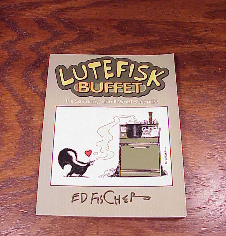 Lutefisk Buffet Softback Book, by Ed Fischer