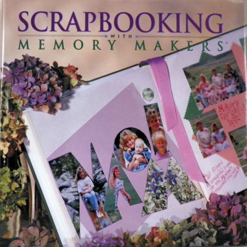SCRAPBOOKING WITH MEMORY MAKERS-119 PAGES PACKED w/ IDEAS,INSTRUCTION TEMPLATES