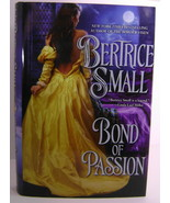 Bertrice Smalls Bond Of Passion BCE HC - $8.00