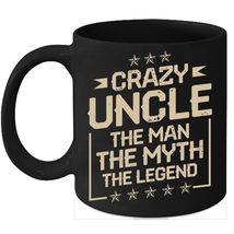 Crazy Uncle 11oz Coffee Mug Gift Awesome Family Coffee Mug Uncle Gifts - $15.95