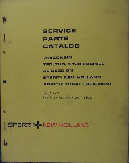 Wisconsin TFD, THD, TJD Engines used on New Holland Equipment - Parts Manual