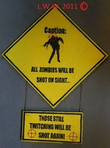 Caution All Zombies Will be Shot Halloween Handmade Sign - $21.99