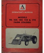 Allis Chalmers 90, 100, 140, 150, 170 Loaders Operator's Manual - $15.00