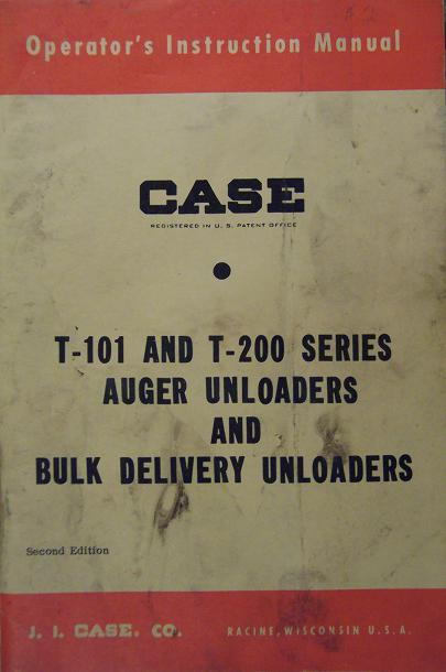 Case T-101, T-200 Series Auger & Bulk Unloaders Operator's Manual - 1963