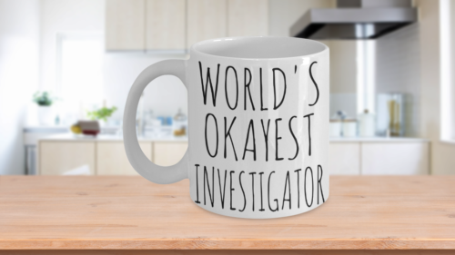 Worlds Okayest Investigator Mug Funny Gift Private Fraud Legal Investigation Cup