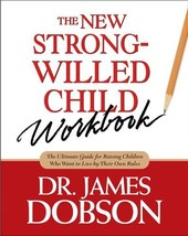 The New Strong-Willed Child Workbook [Paperback] Dobson, James C. image 1