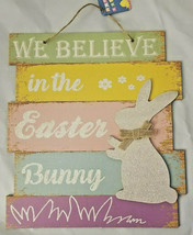 """We Believe In The Easter Bunny"" Easter Spring Hanging Sign 12"" X 10"" w - $6.99"