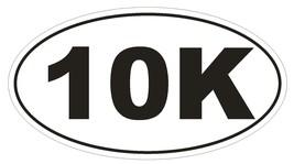 10K Oval Bumper Sticker or Helmet Sticker D143 Euro Oval Marathon Runner Race - $1.39+