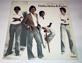 Dallas Holm & Praise All That Matters Vinyl Gospel Record Album LP 22H - $9.49